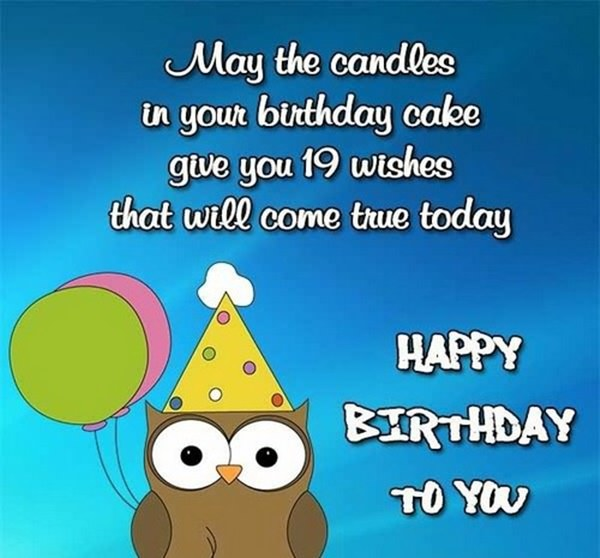 Year Of Being Adult Till This Time People Will Have Learned Many Things That They Not Before And Need Stronger Happy Birthday Wishes